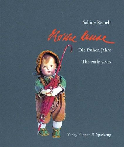 Kathe Kruse: The Early Years, Kathe Kruse Dolls, Reinalt, Sabine; Reinelt, Sabine
