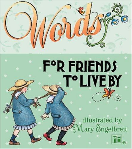 Words for Friends to Live By (Boxed Kits) by Mary Engelbreit