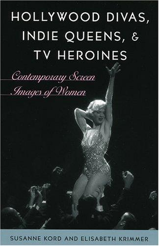 Download Hollywood divas, indie queens, and TV heroines