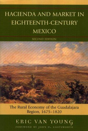 Download Hacienda and Market in Eighteenth-Century Mexico