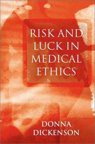 Download Risk and Luck in Medical Ethics