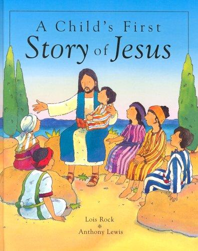 A Child's First Story of Jesus by Lois Rock