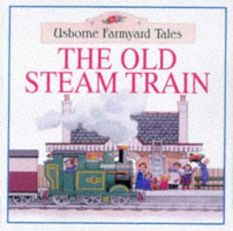 Download The Old Steam Train (Farmyard Tales Readers)