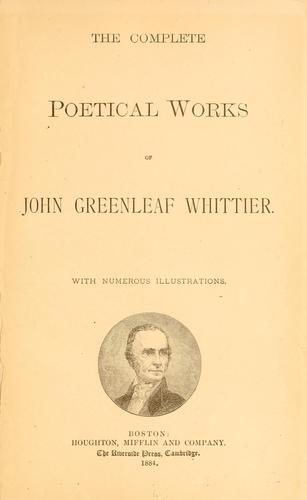 The complete poetical works of John Greenleaf Whittier …