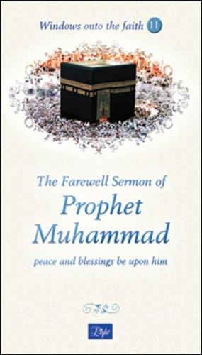 The Farewell Sermon of Prophet Muhammad (Windows onto the Faith ...