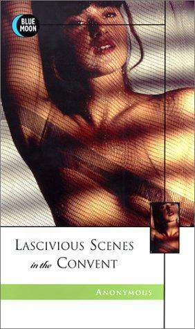 Download Lascivious Scenes in the Convent
