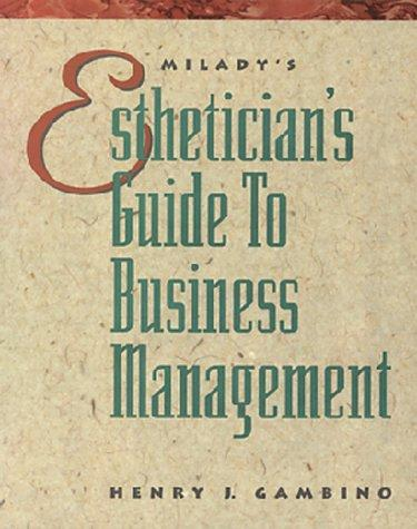The esthetician's guide to business management by Henry J. Gambino