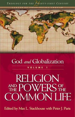 God and Globalization, Vol. 2: The Spirit and the Modern Authorities (Theology for the 21st Century), Browning, Don S.; Stackhouse, Max L. (Editor)