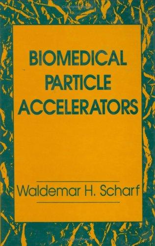 Biomedical particle accelerators by Waldemar Scharf