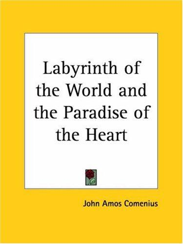 Download Labyrinth of the World and the Paradise of the Heart