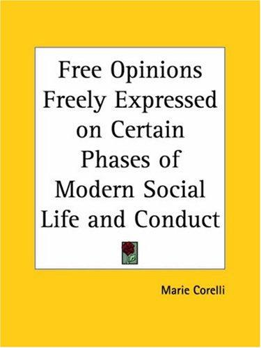 Download Free Opinions Freely Expressed on Certain Phases of Modern Social Life and Conduct