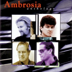 Ambrosia - I Just Can't Let Go - 97