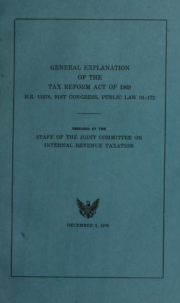 Cover of: General explanation of the Tax reform act of 1969, H.R. 13270 | United States. Congress. Joint Committee on Internal Revenue Taxation.