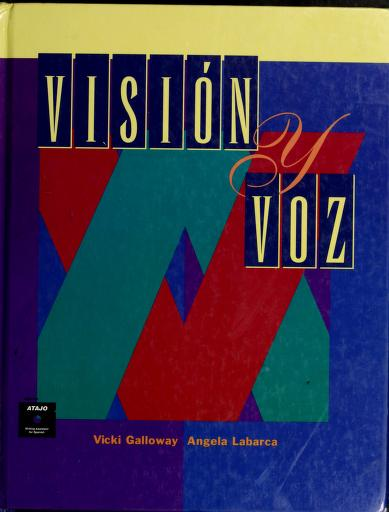 Vision y Voz Student Text by Angela Labarca, Vicki Galloway