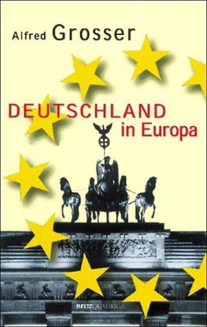 Deutschland in Europa by Grosser, Alfred