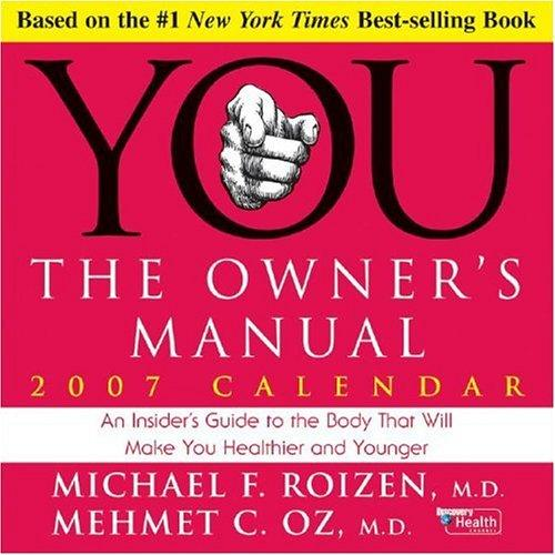 You - The Owner's Manual 2007 Day-to-Day Calendar by Michael F. Roizen