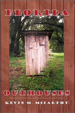 Florida Outhouses by Kevin M. McCarthy