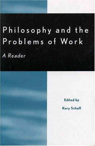 Philosophy and the problems of work by edited by Kory Schaff.
