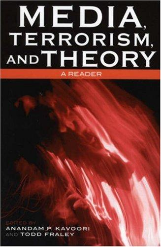 Media, terrorism, and theory by Anandam P. Kavoori