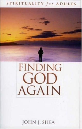 Finding God Again by John J. Shea