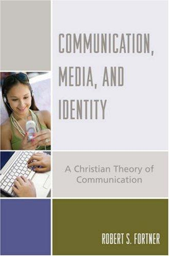 Communication, Media, and Identity by Robert S. Fortner