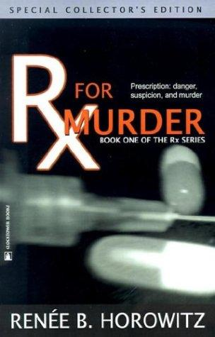 Rx for Murder (RX) by Renee B. Horowitz