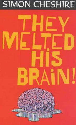 They Melted His Brain