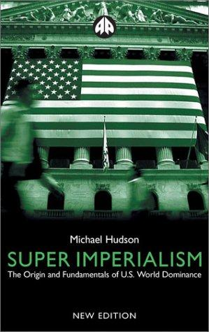 Super Imperialism by Michael Hudson
