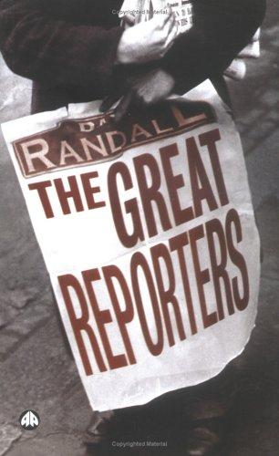 The Great Reporters by David Randall