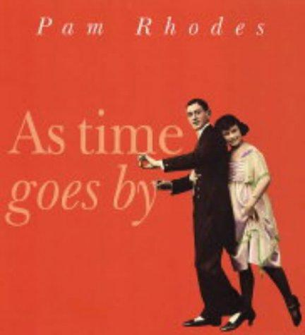 As Time Goes By by Pam Rhodes