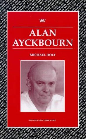 Alan Ayckbourn by Michael Holt