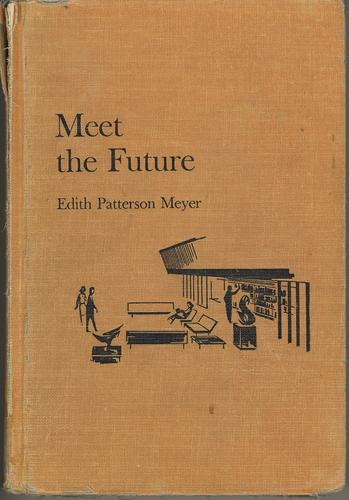 Meet the future by Edith Patterson Meyer