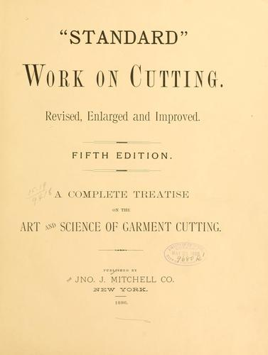 """Standard"" work on cutting. by Mitchell, The Jno. J., co., New York"