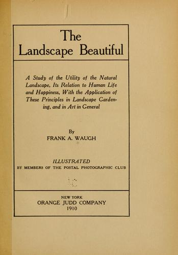 The landscape beautiful by F. A. Waugh