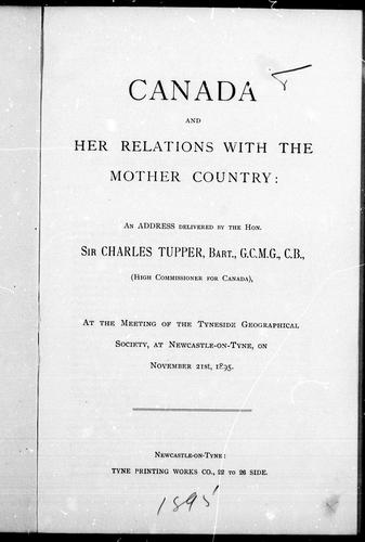 Canada and her relations with the mother country by Tupper, Charles Sir
