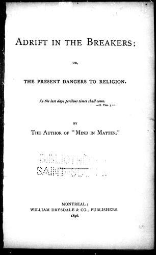 Adrift in the breakers, or, The present dangers to religion by Tait, James