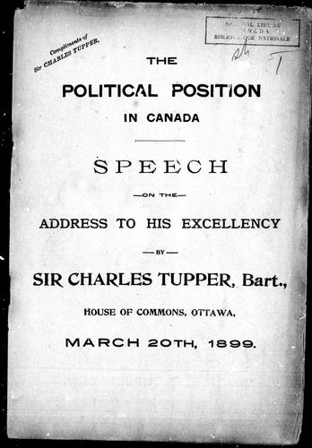 The political position in Canada by Tupper, Charles Sir