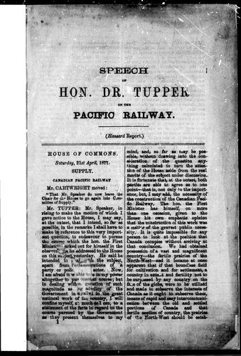 Speech of Hon. Dr. Tupper on the Pacific Railway by Tupper, Charles Sir
