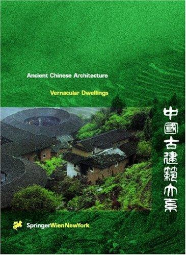 Ancient Chinese Architecture Series, Vernacular Dwellings by Wang, Qijun.