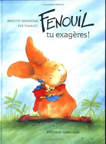 Fenouil, tu exageres! by B. Weninger
