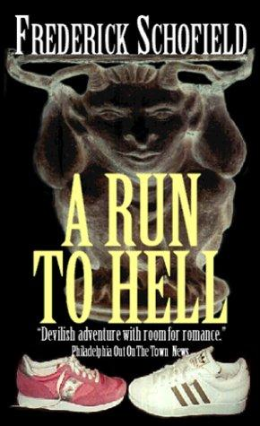 A Run to Hell by Frederick Schofield