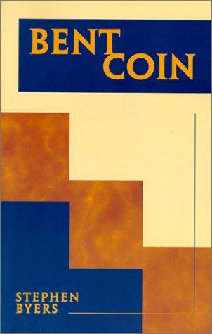 Bent Coin by Stephen P. Byers
