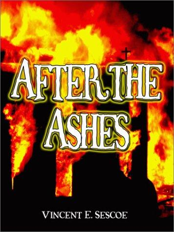 After the Ashes by Vincent E. Sescoe