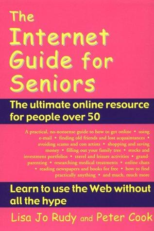 The Internet Guide for Seniors by Peter Cook