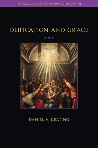 Image 0 of Deification and Grace (Introductions to Catholic Doctrine)