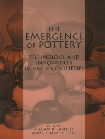 EMERGENCE OF POTTERY by William Kinne Barnett