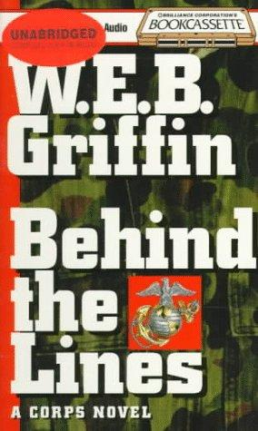 Behind the Lines by William E. Butterworth (W.E.B.) Griffin