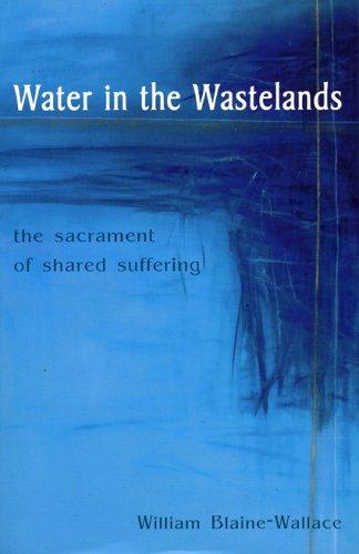Water in the Wastelands by William Blaine-Wallace