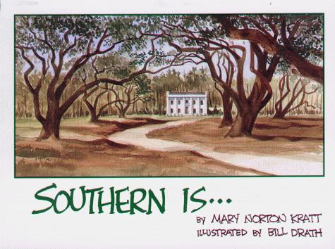 Southern Is by Bill Drath