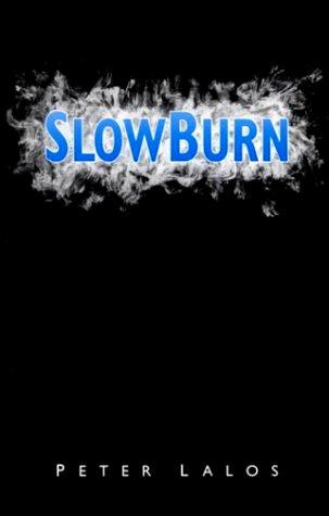 SlowBurn by Peter Lalos